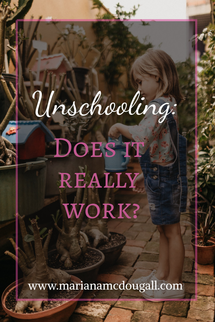 Unschooling: does it really work? www.marianamcdougall.com Background Photo by Jonathan Borba on Unsplash shows a girl watering plants.