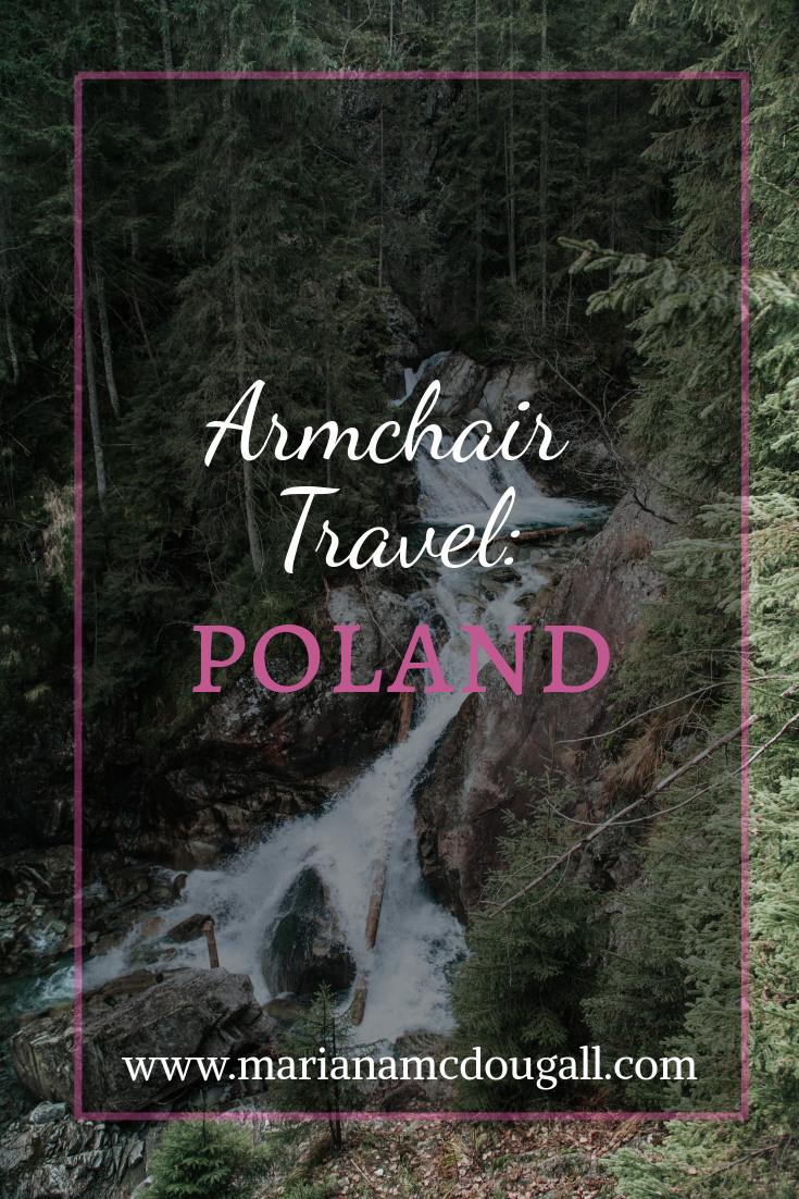 Armchair Travel: Poland, www.marianamcdougall.com Background photo: a waterfall. Wodogrzmoty Mickiewicza, Zakopane, Poland. Photo by Mariusz Słoński on Unsplash