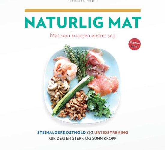 Ingeniørfruen tipser om Naturlig mat av Mark Sisson