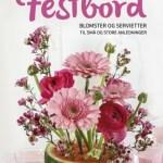 Festbord – blomster og servietter til små og store anledninger
