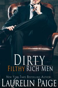 Excerpt reveal: Dirty Filthy Rich Men ~ Laurelin Paige