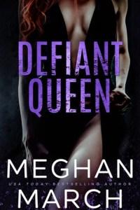 Book review: Defiant Queen ~ Meghan March