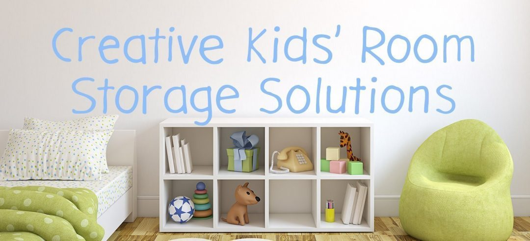 Creative Kids\' Room Storage Solutions