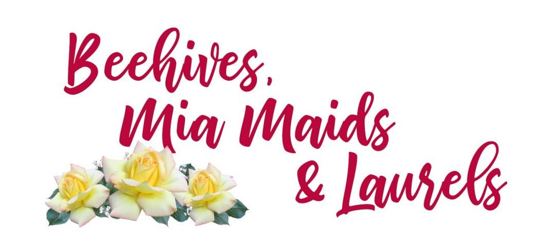 Beehives, Mia Maids & Laurels