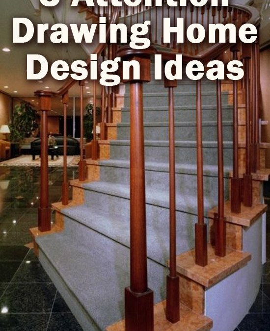 Let The Design Speak For Itself: 5 Attention Drawing Home Design Ideas
