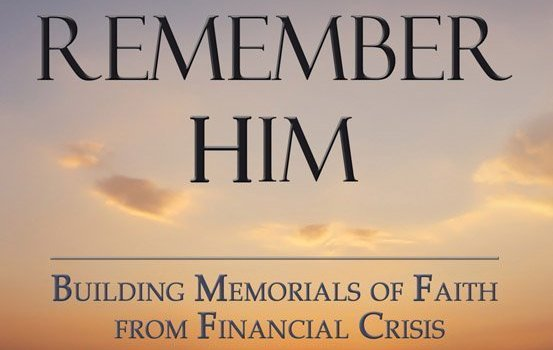 """Surviving a Financial Crisis is easier with """"Twelve Stones to Remember Him"""""""