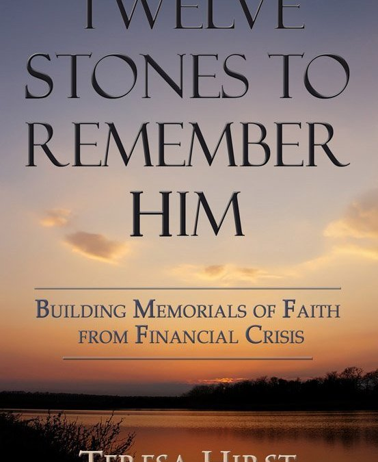 "Surviving a Financial Crisis is easier with ""Twelve Stones to Remember Him"""