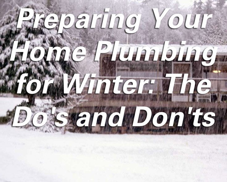 Preparing Your Home Plumbing for Winter: The Do's and Don'ts