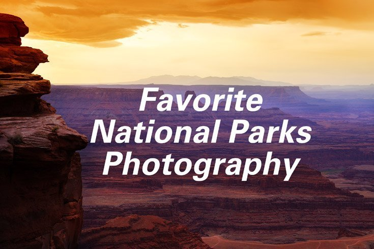Favorite National Park Photography