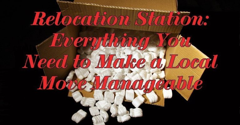 Relocation Station Everything you Need to Make a Local Move Manageable