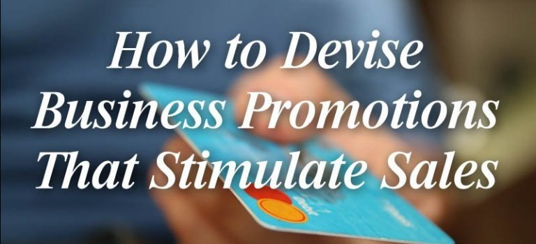 How to Devise Business Promotions That Stimulate Sales