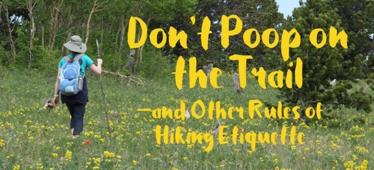 Don't Poop on the Trail—and Other Rules of Hiking Etiquette