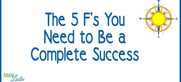 The 5 F's you Need to Be a Complete Success