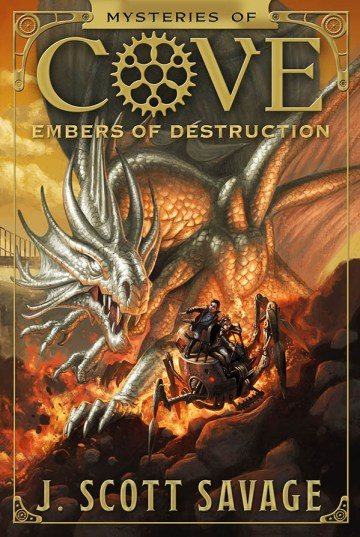 Mysteries of Cove Embers of Destruction by J Scott Savage
