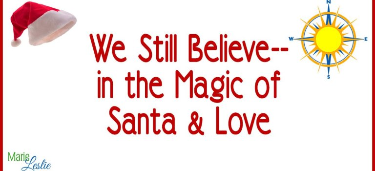 We Still Believe– in the Magic of Santa & Love
