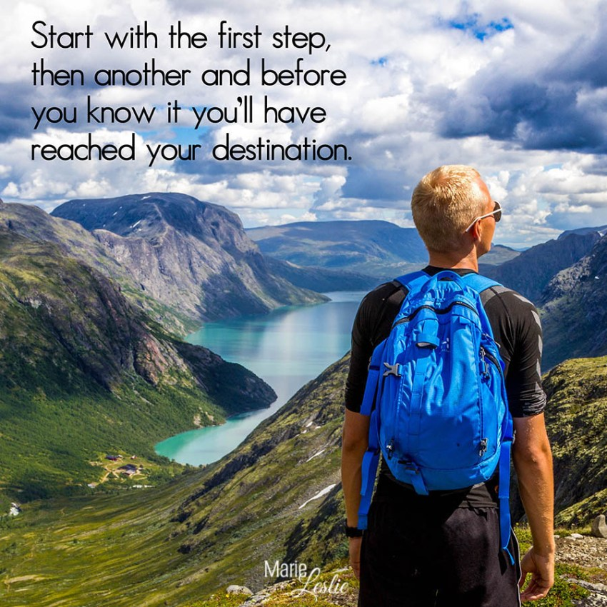 Start with the first step, then another and before you know it you'll have reached your destination.