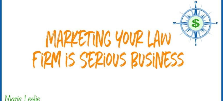 Marketing Your Law Firm is Serious Business