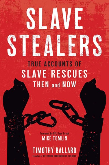 Slave Stealers True Accounts of Rescues Than and Now