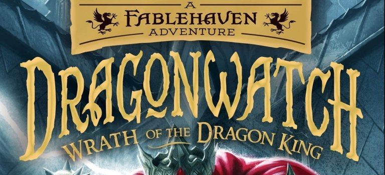 """Wrath of the Dragon King"" is the Latest Dragonwatch Tale — #review"
