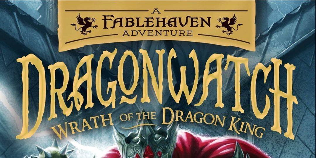 """""""Wrath of the Dragon King"""" is the Latest Dragonwatch Tale — #review"""