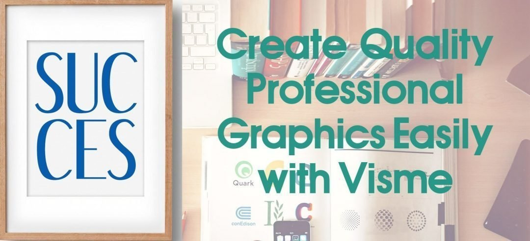 Create  Quality Professional Graphics Easily with Visme