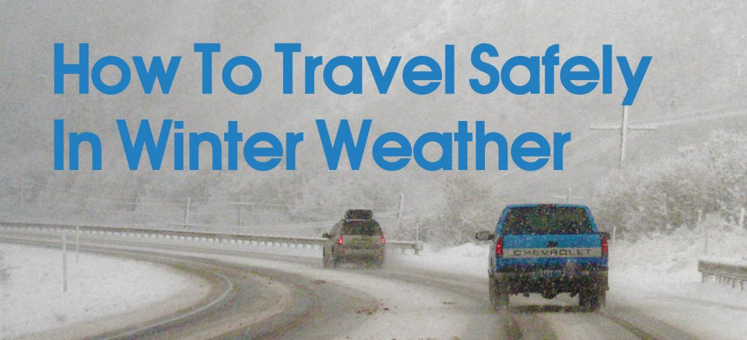 How To Travel Safely In Winter Weather