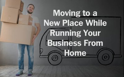 Moving to a new Place While Running Your Business From Home
