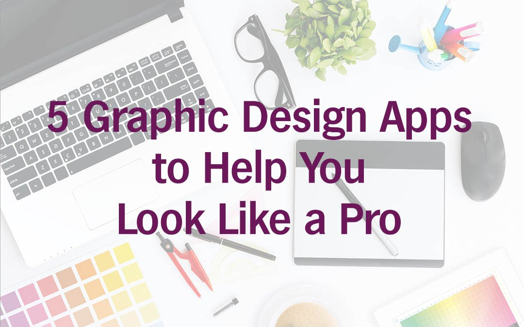 5 Free Graphic Design Apps to Help You Look Like a Pro