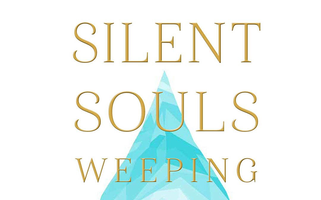 """""""Silent Souls Weeping"""" Offers Hope & Help to Destigmatize Mental Health Issues  -#Review"""
