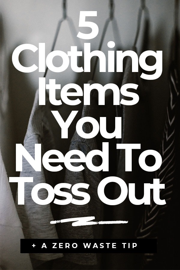 5 clothing items you need to toss out