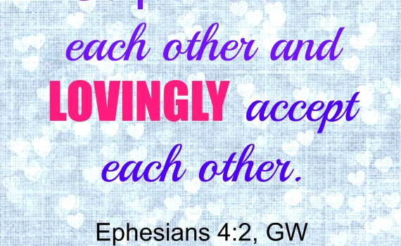 Be patient and lovingly accept each other. Gal. 4:2