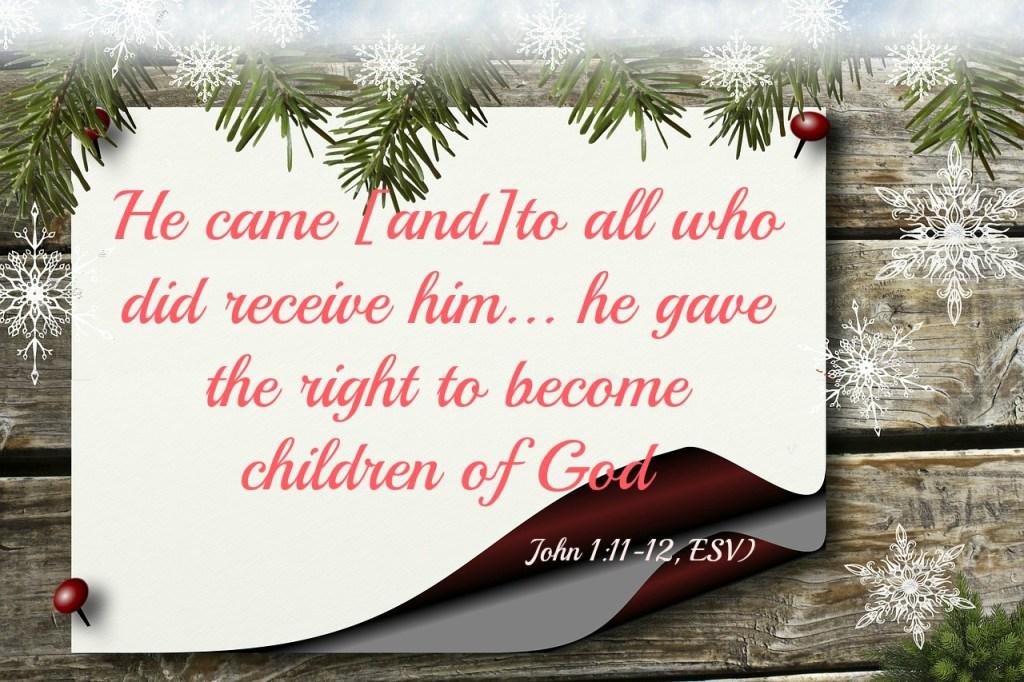 Jesus came (John 1:11)