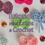 Tutorial para hacer lazos con crochet