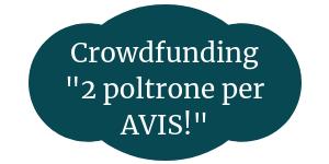 """Crowdfunding """"2 poltrone per AVIS!"""""""