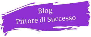 Blog Pittore di Successo: dove scrivo e dove mi occupo di Consulenza e Marketing Artistico