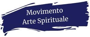 Movimento Arte Spirituale - Il Movimento Artistico che ho co-fondato con Alice Piazza