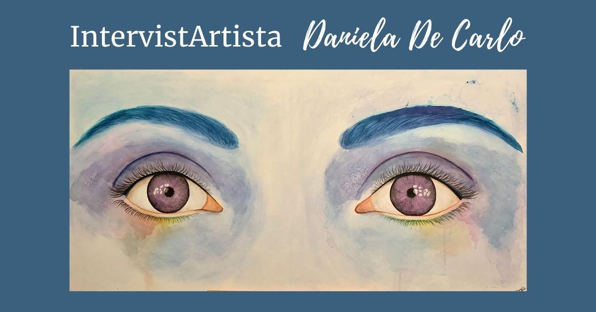 IntervistArtista: Daniela De Carlo