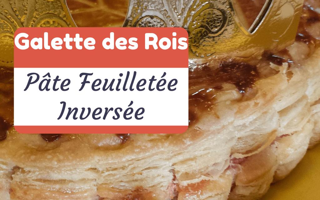 """Galette des Rois """"Fée Praline"""", pâte feuilletée inversée"""