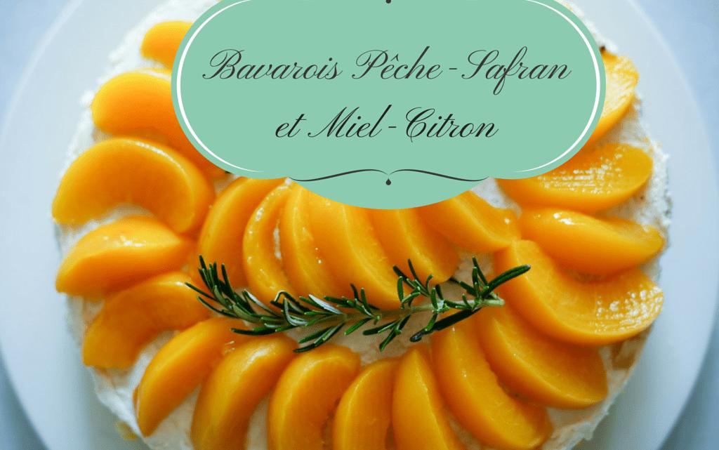 Bavarois pêche-safran et miel-citron