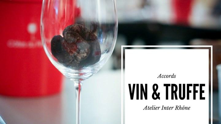 (Français) Les accords vin et truffes à l'atelier afterwork Inter-Rhône