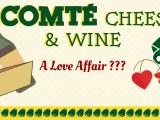 Comté Cheese & Wine: A Love Affair?