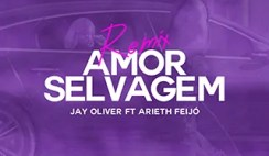 Jay Oliver Amor Selvagem feat. Arieth Feijo