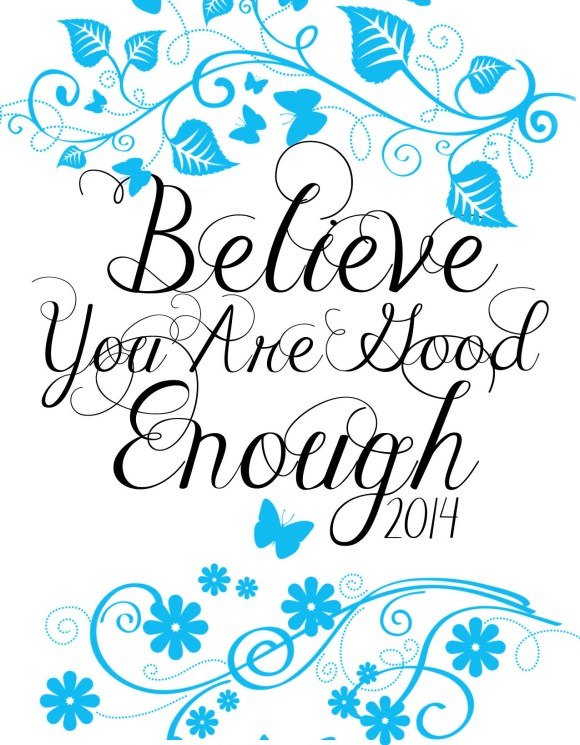Believe You Are Good Enough 2014