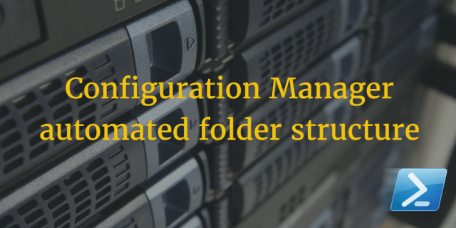 configmgr-automated-folder-structure