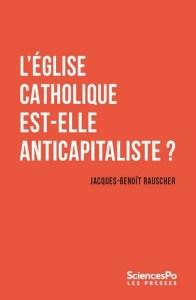 Couverture du livre L'Eglise catholique est-elle anticapitaliste ?