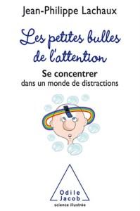 Couverture du livre : Les petites bulles de l'attention