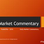 Tradezilla – Daily Market Commentary [ Part 1 ]