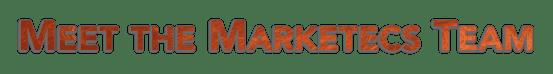 Meet the Marketecs Team