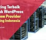 Rekomendasi!! Web Hosting Terbaik untuk WordPress