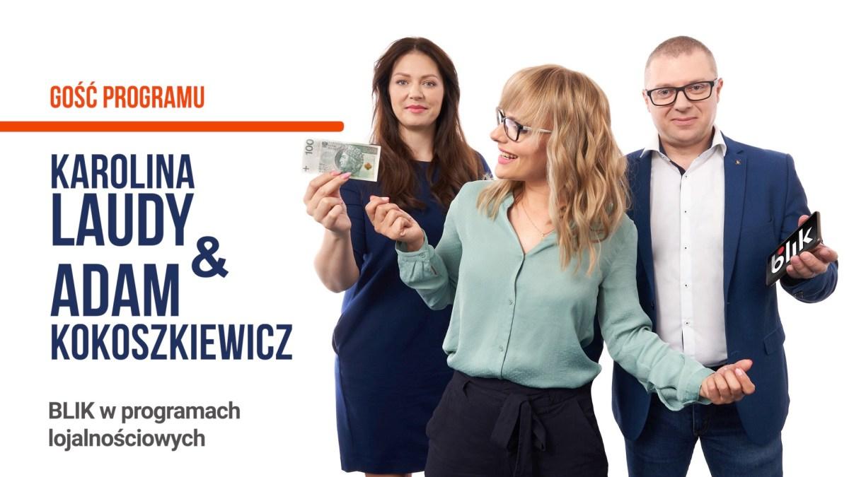 BLIK w programach lojalnościowych - Karolina Laudy & Adam Kokoszkiewicz - Tomasz Makaruk